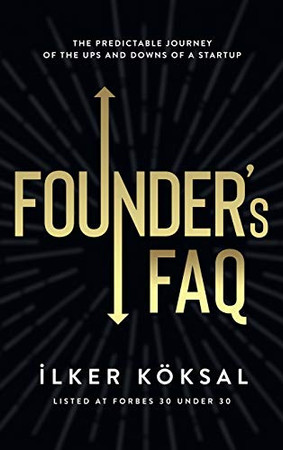 Founder's FAQ: The Predictable Journey of the Ups and Downs of a Startup