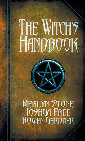 The Witch's Handbook: A Complete Grimoire of Witchcraft
