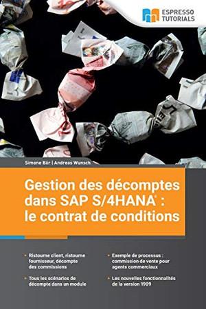 Gestion des décomptes dans SAP S/4HANA : le contrat de conditions (French Edition)