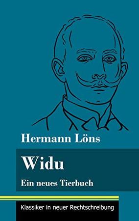 Widu: Ein neues Tierbuch (Band 131, Klassiker in neuer Rechtschreibung) (German Edition) - Hardcover