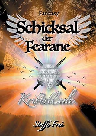 Schicksal der Fearane 3: Kristallseele (German Edition)