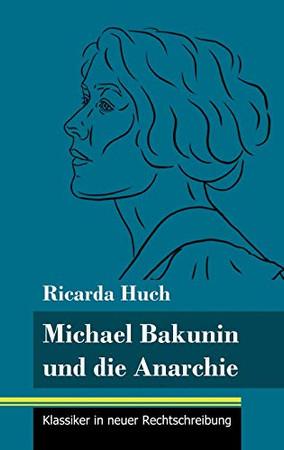 Michael Bakunin und die Anarchie: (Band 116, Klassiker in neuer Rechtschreibung) (German Edition) - Hardcover
