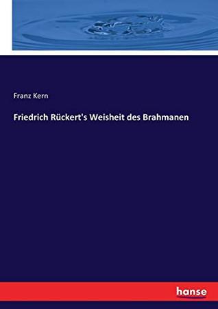 Friedrich Rückert's Weisheit des Brahmanen (German Edition)
