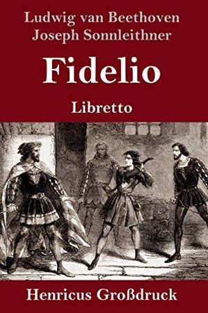 Fidelio (Großdruck): Oper in zwei Aufzügen Libretto (German Edition) - Hardcover