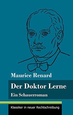 Der Doktor Lerne: Ein Schauerroman (Band 12, Klassiker in neuer Rechtschreibung) (German Edition) - Hardcover