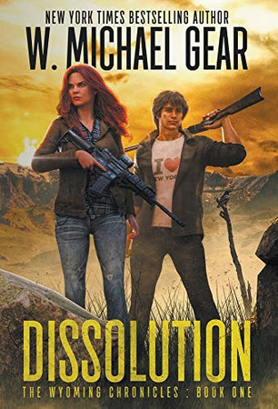 Dissolution: The Wyoming Chronicles Book One: The Wyoming Chronicles