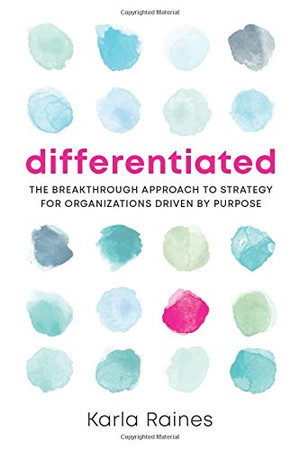 Differentiated: The Breakthrough Approach to Strategy for Organizations Driven by Purpose - Paperback