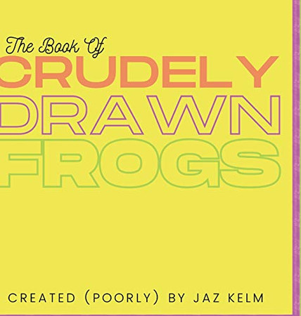 The Book of Crudely Drawn Frogs