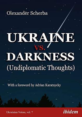 Ukraine vs. Darkness: (Undiplomatic Thoughts) (Ukrainian Voices)