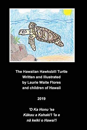 The Hawaiian Hawksbill Turtle - Honu'ea - Paperback