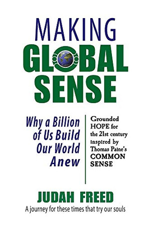 Making Global Sense: Why a Billion of Us Build Our World Anew - Hardcover