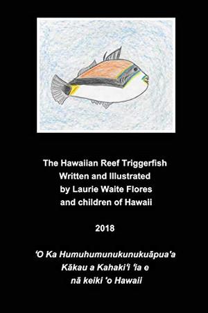 Hawaiian Reef TriggerfishThe Humuhumunukunukuāpua'a - Paperback