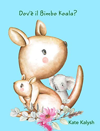 Dov'è il Bimbo Koala? (Italian Edition) - Hardcover
