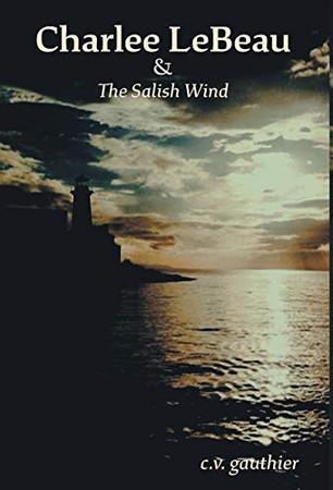 Charlee LeBeau & The Salish Wind - Hardcover