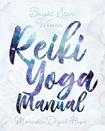Bright Star Woman Reiki Yoga Manual - Paperback