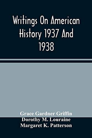 Writings On American History 1937 And 1938; A Bibliography Of Books And Articles On United States History Published During The Year 1937 And 1938