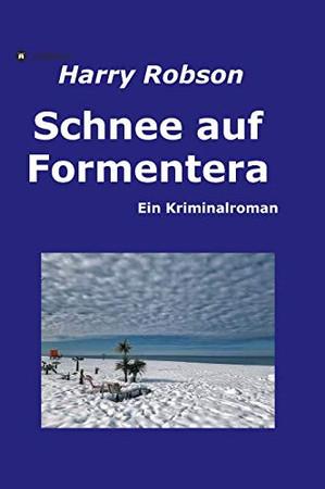 Schnee auf Formentera: Ein Kriminalroman (German Edition) - Hardcover