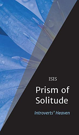 Prism of Solitude: Introverts' Heaven - Hardcover
