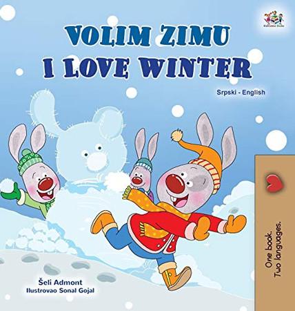 I Love Winter (Serbian English Bilingual Children's Book - Latin Alphabet) (Serbian English Bilingual Collection - Latin) (Serbian Edition) - Hardcover