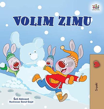 I Love Winter (Serbian Children's Book - Latin Alphabet) (Serbian Bedtime Collection - Latin) (Serbian Edition) - Hardcover