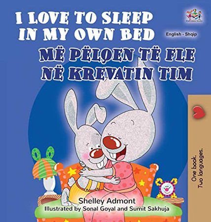 I Love to Sleep in My Own Bed (English Albanian Bilingual Book for Kids) (English Albanian Bilingual Collection) (Albanian Edition) - Hardcover