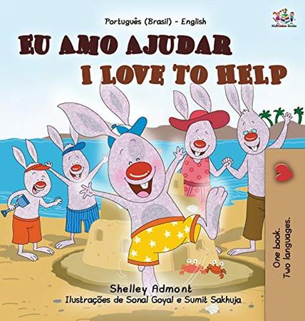 I Love to Help (Portuguese English Bilingual Book for Kids - Brazilian) (Portuguese English Bilingual Collection - Brazil) (Portuguese Edition) - Hardcover