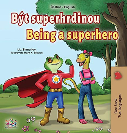 Being a Superhero (Czech English Bilingual Book for Kids) (Czech English Bilingual Collection) (Czech Edition) - Hardcover