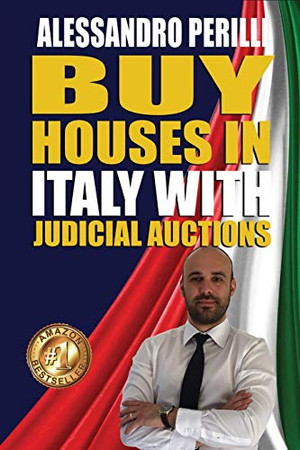 Buy Houses in Italy with Judicial Auctions: Save 30% on every home purchase