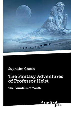 The Fantasy Adventures of Professor Helst: The Fountain of Youth