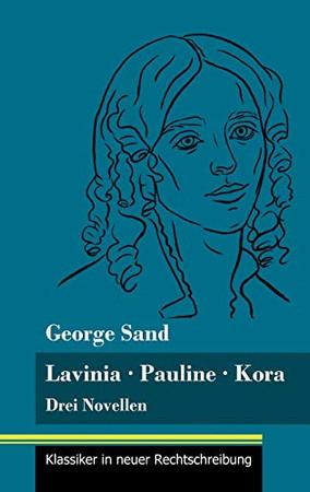Lavinia - Pauline - Kora: Drei Novellen (Band 66, Klassiker in neuer Rechtschreibung) (German Edition) - Hardcover