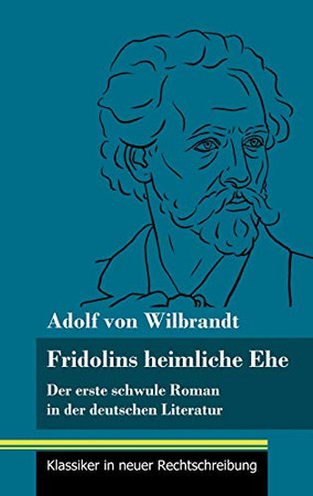 Fridolins heimliche Ehe: Der erste schwule Roman in der deutschen Literatur (Band 70, Klassiker in neuer Rechtschreibung) (German Edition) - Hardcover