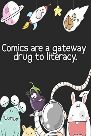 Comics are a gateway drug to literacy: drawing your own comics, idea ,design sketchbook,for artists of all levels,120 pages