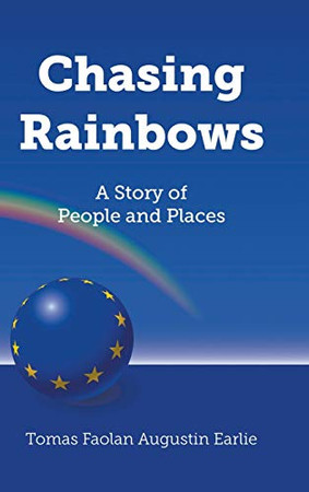 Chasing Rainbows: A Story of People and Places - Hardcover