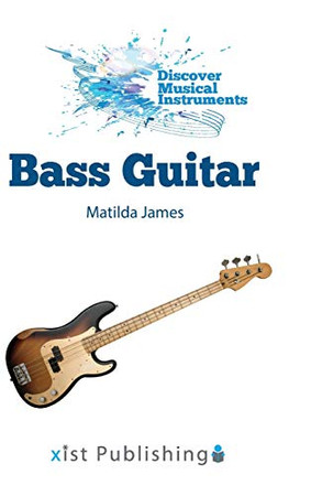Bass Guitar (Discover Musical Instruments) - Hardcover