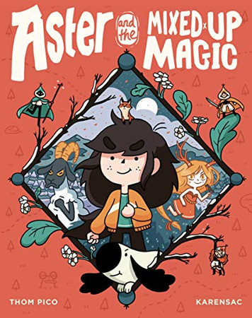 Aster and the Mixed-Up Magic - 9780593118887