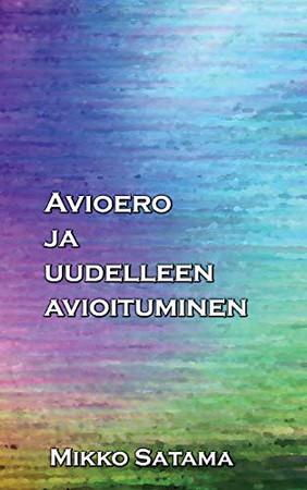 Avioero ja uudelleen avioituminen (Finnish Edition)