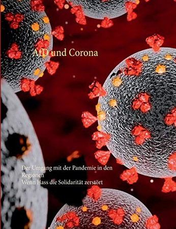 AfD und Corona: Der Umgang mit der Pandemie in den Regionen (German Edition)