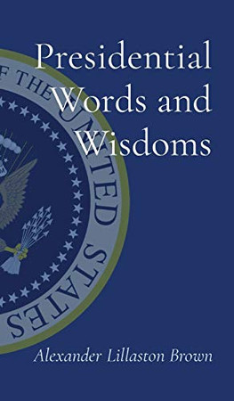 Presidential Words and Wisdoms