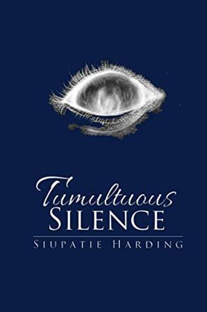 Tumultuous Silence