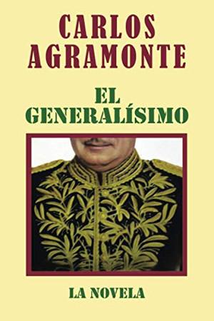El Generalísimo: LA NOVELA (Spanish Edition)
