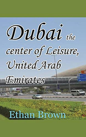 Dubai the center of Leisure, United Arab Emirates