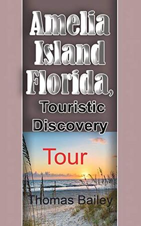 Amelia Island Florida, Touristic Discovery