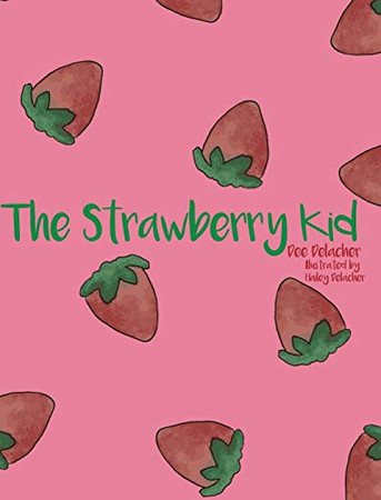 The Strawberry Kid - Hardcover
