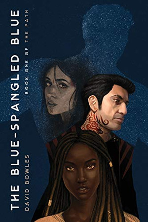 The Blue-Spangled Blue (The Path Book 1)