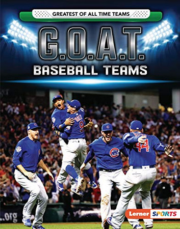 G.O.A.T. Baseball Teams (Lerner Sports: Greatest of All Time Teams) - Library Binding