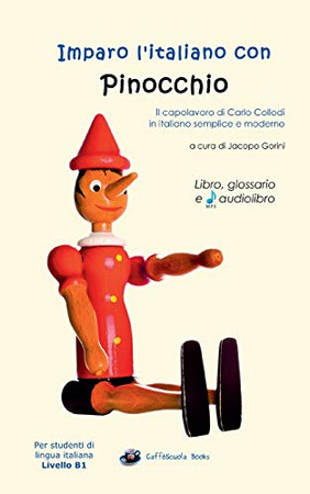 Imparo l'italiano con Pinocchio - Libro, glossario e audiolibro: Per studenti di livello intermedio B1 (Italian Edition)