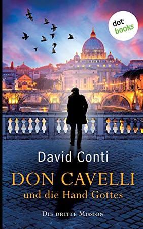 Don Cavelli und die Hand Gottes - Die dritte Mission: Ein Vatikan-Krimi (German Edition)