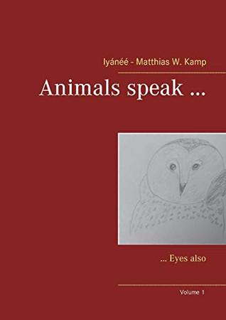 Animals speak ...: ... Eyes also