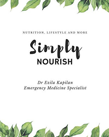 Simply Nourish by Dr Ezila Kapilan: Nutrition,Lifestyle and more