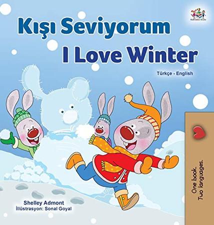I Love Winter (Turkish English Bilingual Children's Book) (Turkish English Bilingual Collection) (Turkish Edition) - Hardcover